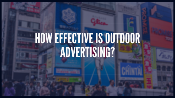 How Effective Is Outdoor Advertising?