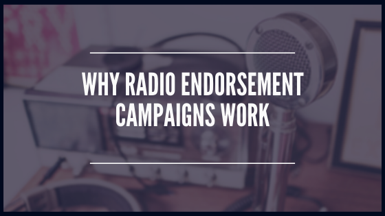 Why Radio Endorsement Campaigns WORK