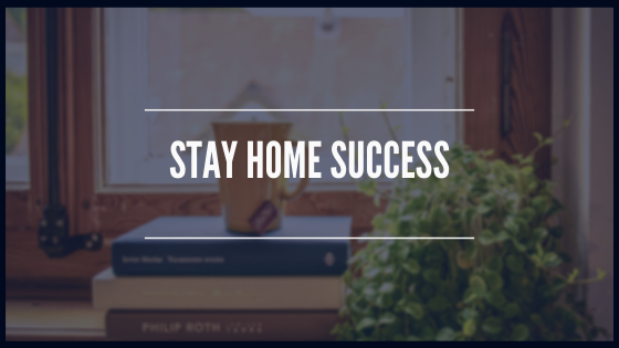 Stay Home Success