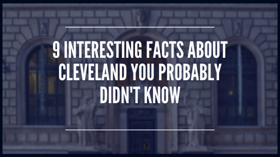 9 Interesting Facts About Cleveland You Probably Didn't Know