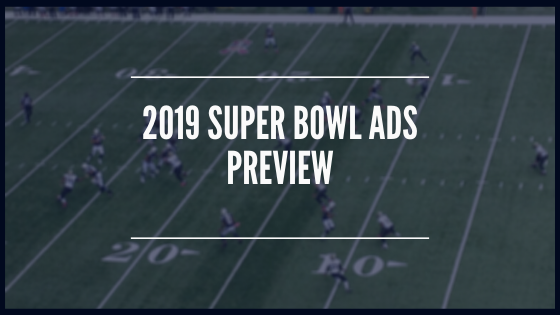 2019 Super Bowl Ads Preview