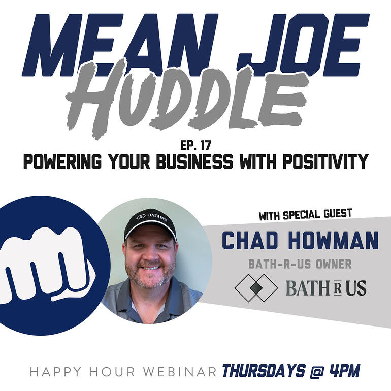 Mean Joe Huddle Ep. 17 - Powering Your Business with Positivity