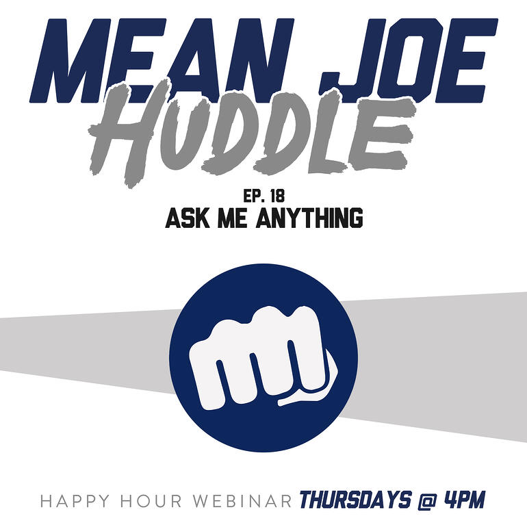 Mean Joe Huddle Ep. 18 - Ask Me Anything