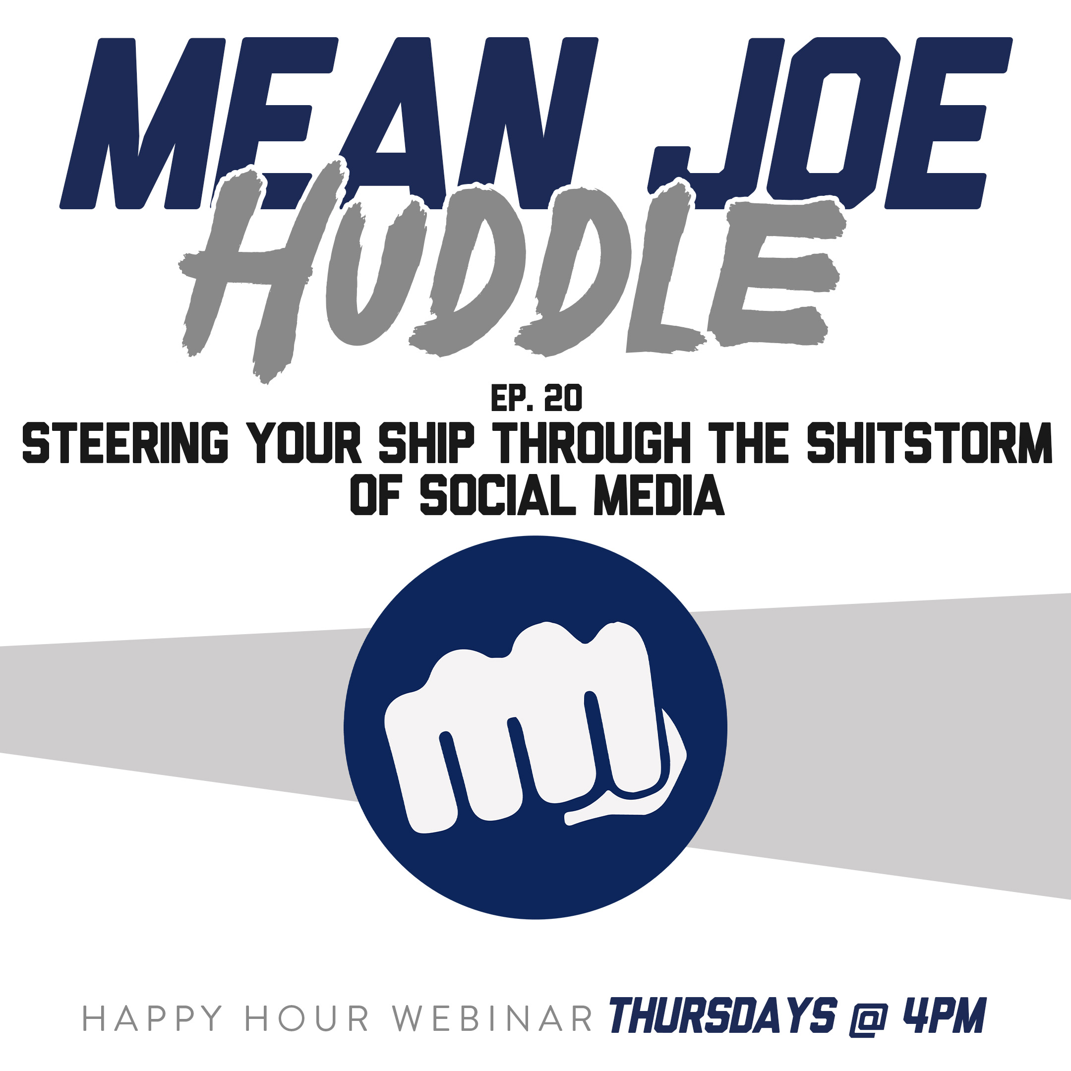 Mean Joe Huddle Ep. 20 - Steering Your Ship Through the Shitstorm of Social Media