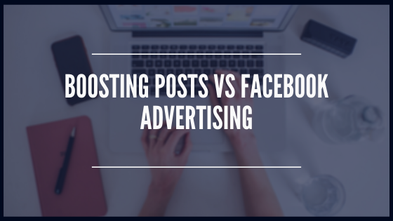 Boosting Posts vs Facebook Advertising