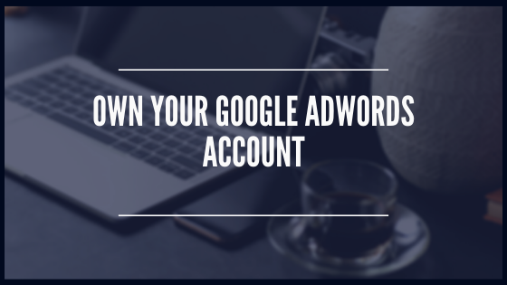 Own Your Google AdWords Account